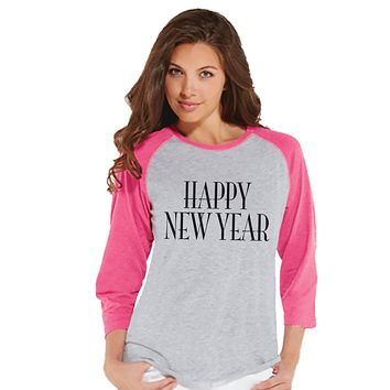 Happy New Year Shirt - New Year Outfit - Womens Baseball Tee - Funny New Years - New Year Top - Pink Baseball Tee - Womens Pink Raglan Shirt