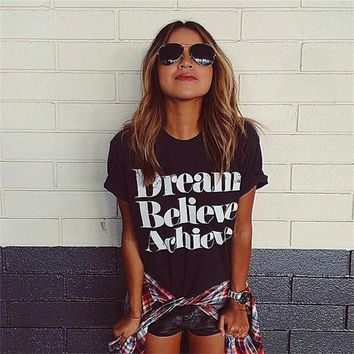 Dream Believe Achieve Women T Shirt Summer New Cotton Tops Fashion Letter Printed Short Sleeve Tee Femme Camiseta Y Tops
