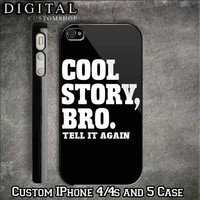 Cool Story Bro custom black iPhone 4/4s and also iphone 5 Case Apple Phone Hard Cover Plastic