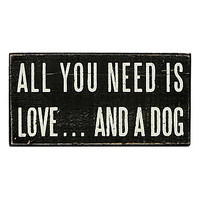 Primitives by Kathy All You Need Dog Box Sign - Black