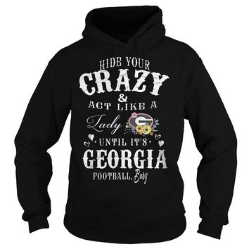 Hide your crazy and act like a lady Green Bay Packers until it's Georgia  Hoodie