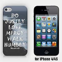 for iPhone 4/4S - Do Justly, Love Mercy, Walk Humbly - Micah 6:8 - Bible Quote - Inspirational Quote - Ship from Vietnam - US Registered Brand