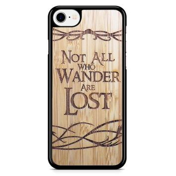 Not All Who Wander Are Lost iPhone 8 Case