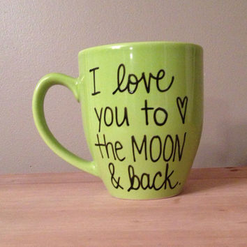 Handwritten Coffee Mug, I love you to the moon and back, love mug, valentine's mug