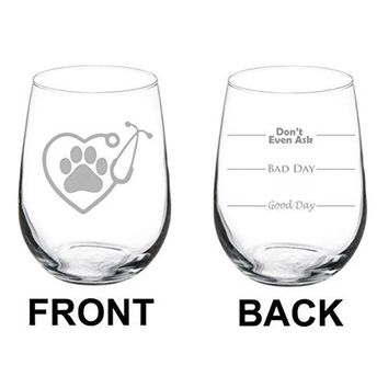 Wine Glass Goblet Two Sided Good Day Bad Day Dont Even Ask Vet Tech Veterinarian 17 oz Stemless