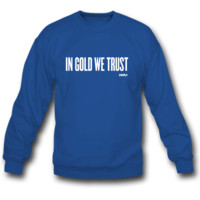 in gold we trust by wam sweatshirt crewneck