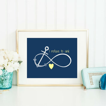 "Infinity Anchor Print  - ""I refuse to sink"" Quote, Teen Room, Nursery Decor, Anchor Room Decor, Infinity Symbol"
