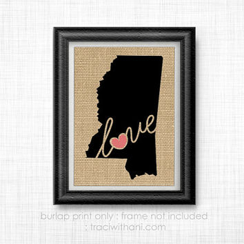 Mississippi Love! - MS Burlap Printed Wall Art: Print, Silhouette, Print, Heart, Home, State, United States, Rustic, Typography, Artwork,