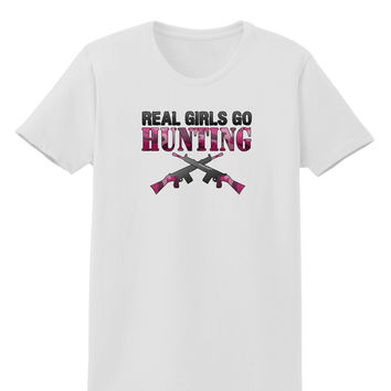 Real Girls Go Hunting Womens T-Shirt