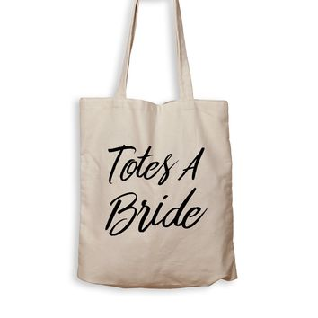 Totes A Bride - Tote Bag