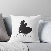 Tale As Old as Time | Throw Pillow