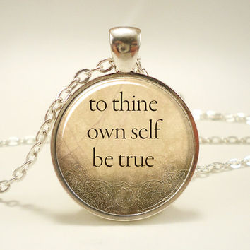To Thine Own Self Be True, William Shakespeare Quote Necklace (0865S1IN)