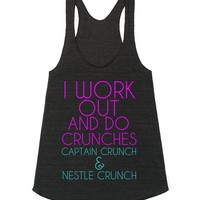 I Work Out and Do Crunches Captain Crunch and Nestle Crunch