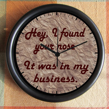 Hey, I found your nose- it was in my business. Etsy 10 inch Resin Wall Clock Under 25.00