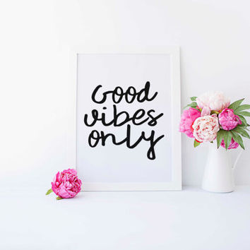 Good Vibes Only Inspirational Print Motivational Wall Decor Modern Office Art Typography Sign Art Art Motivational Quote College Dorm Poster