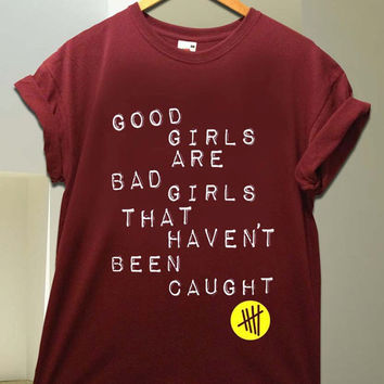 good girls are 5 second of summer for T Shirt unisex adult