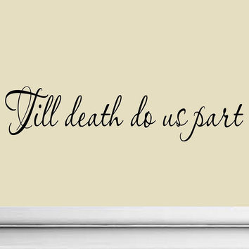 Till Death Do Us Part Wall Quote Decal Wedding Marriage Saying Picture Photo ...