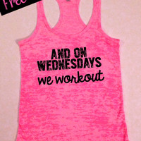 Tank Top of the Month. And on Wednesday's We Workout. Fitness Tank. Workout Tank. Funny Tank Top. Gym Clothing. Free Shipping USA
