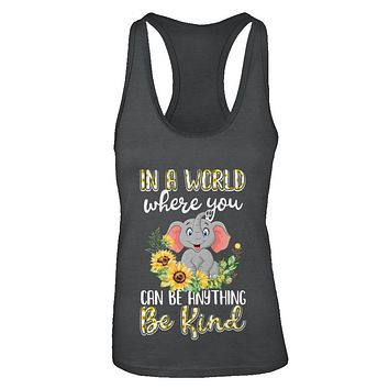 In World Where You Can Be Anything Be Kind Elephant