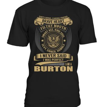 I Never Said I Was Perfect, I Am a BURTON