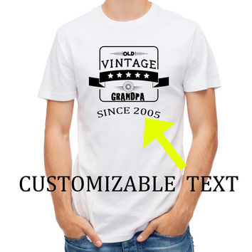 Vintage Grandpa Since 2005 Customizable Text - No Charge - Add Your Own Date - Grandpa Shirt 1143