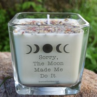 Sorry, The Moon Made Me Do It - Funny Glass Jar Candle with Moon Phases