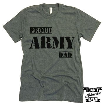 Proud Army Dad Tee. Army Support Shirt. Father's Day Gift.