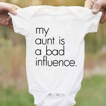 My Aunt Is A Bad Influence Funny Infant Onesuit