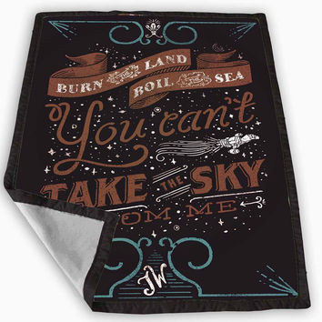 You Can t Take The Sky Blanket for Kids Blanket, Fleece Blanket Cute and Awesome Blanket for your bedding, Blanket fleece **