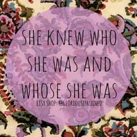 she knew who she was and whose she was- print download