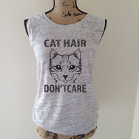 cat hair don't care, cat, cat tank top, cat lover, kitten shirt, meow shirt, kitty shirt, cat tee, gift for cat, cat gift