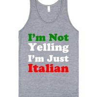 I'm Not Yelling, I'm Just Italian-Unisex Athletic Grey Tank
