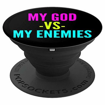 My God vs My Enemies Phone Accessory | Christian Gear - PopSockets Grip and Stand for Phones and Tablets