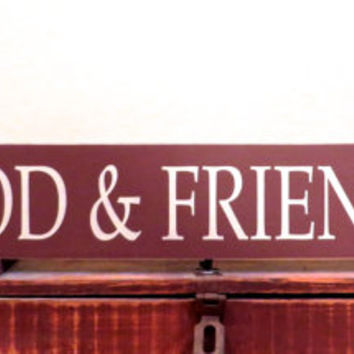 Food and Friends wood sign - wall hanging - home decor - custom wall sign - solid knotty pine - wall art sign