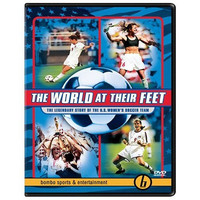 The World At Their Feet - Story Of The U.s. Women's Soccer Team