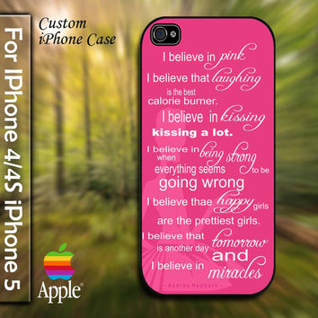 Audrey Hepburn Quote I Believe In Pink Custom Apple Phone Hard Cover Plastic for iPhone 4/4s and Also iphone 5 Case