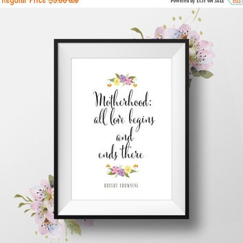 """Printable Love Quotes Wall Art, """"Motherhood All Love Begins and Ends There"""", Instant Download,Inspirational Famous Quotes"""