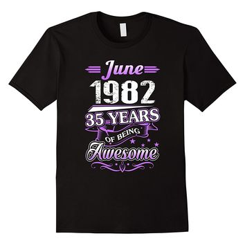 June 1982 35 Years Of Being Awesome Shirt