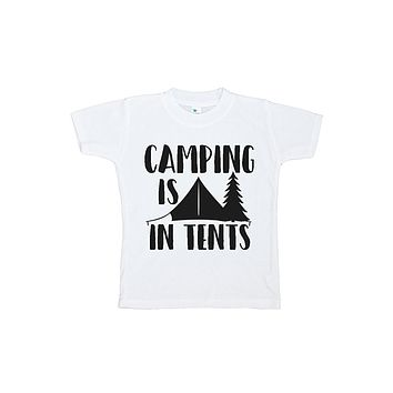 Custom Party Shop Kids Camping Is In Tents Outdoors T-shirt