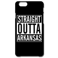 Straight Outta Arkansas IPhone 66S Plus Case
