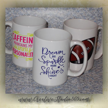 CUSTOM COFFEE MUGS, coffee mug, cute coffee cups, unique coffee mug, girly coffee cup, funny quotes on mugs