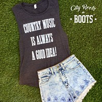 """Country Music Is Always A Good Idea!"" Women's Muscle Tank"