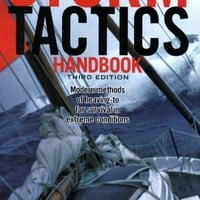 Storm Tactics Handbook: Modern Methods of Heaving-to for Survival in Extreme Conditions, 3rd Edition