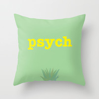 Psych! Throw Pillow by Cassia