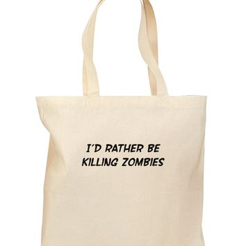 I'd Rather Be Killing Zombies Grocery Tote Bag