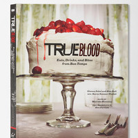 True Blood: Eats, Drinks And Bites From Bon Temps By Gianna Sobol