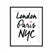 LONDON PARIS NEW YORK ART PRINT