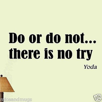 Do or Do Not, There Is No Try Yoda Wall Quote Decal Saying Home Decor Wall Art