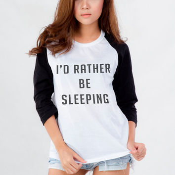 Id rather be Sleeping Shirt Baseball Shirts Instagram Tumblr Shirt Teen Fashion Women Streetwear Sweatshirt Clothing Tops Womens Tshirt