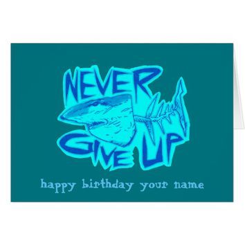 never give up great white shark personalized card